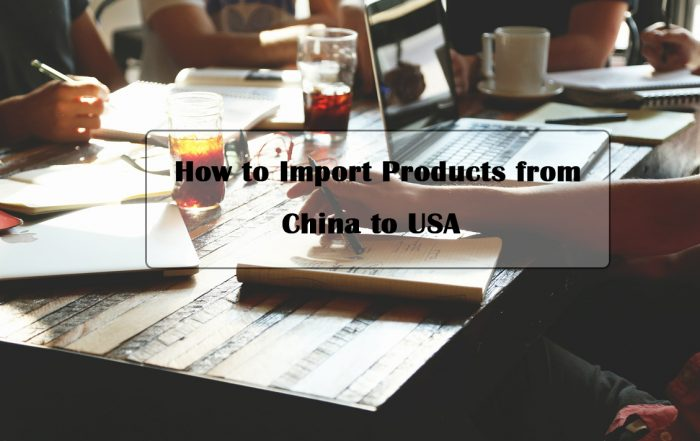 How to Import Products from China to USA
