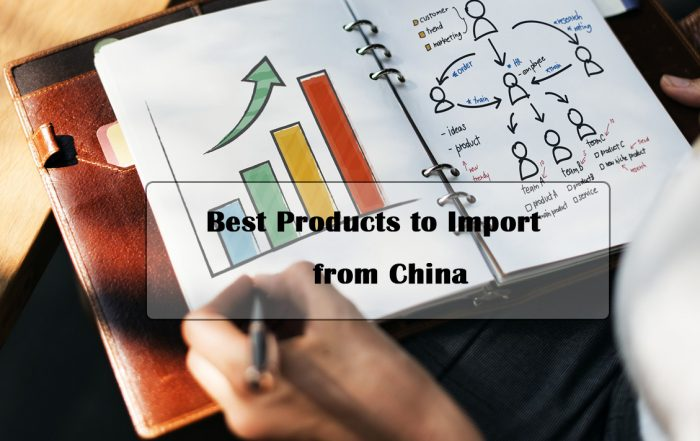 Best Products to Import from China